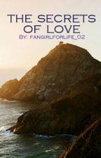 The Secrets Of Love |SOSPESA| by fangirlforlife_02
