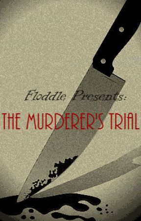 The Murderer's Trial by floddle