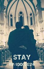 STAY by tootee24