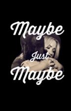 Maybe just maybe  by onlydiefighting