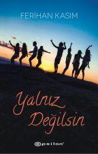 YALNIZ DEĞİLSİN by obscurecode