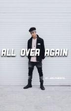 All Over Again : Joel Pimentel  by JoelPxmentel
