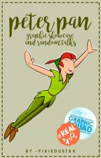 peter pan; graphic showcase and random talks by -pixiedustxx