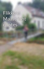 Flikken Maastricht quotes  by flikkenmaastrichter