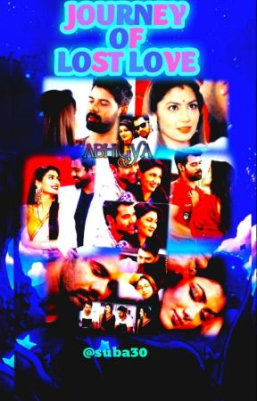 Journey of lost love💓😊... Abhigya's Life by suba30