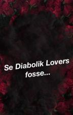 Se in Diabolik Lovers... by laragazzamacabra