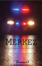 MERKEZ by Someone-1