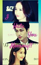 I Hate You Mommy!!! (YoonKaiStal) by LuvKaiStal
