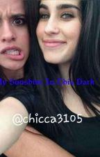 My Sunshine In This Dark 《Camren》 by Chicca3105