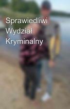 Sprawiedliwi Wydział Kryminalny  by JuliaMatwiej