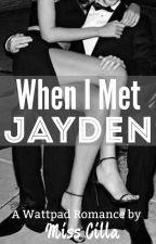 When I Met Jayden by miss_cilla