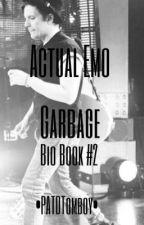 Actual Emo Garbage (Bio Book #2) by PATDTomboy