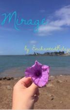 Mirage by EnchantedRilaya