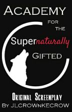 Academy For The Supernaturally Gifted by JLCROWnKECROW