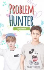 Problem Hunter [Hunhan] by oohsehunkuco