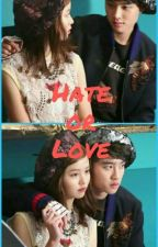 Hate or Love (END) by Kyungsohyunn