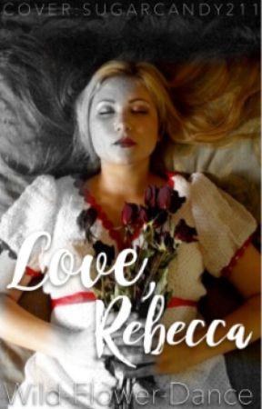 Love, Rebecca by Wild-Flower-Dance