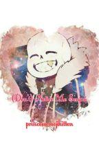 (Don't) Notice Me Senpai (Underfell Sans x reader!) by princessemojikitten