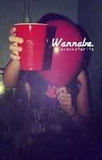 Wannabe by acannotwrite