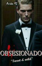 OBSESIONADO (Sweet & Wild) by AvikA92