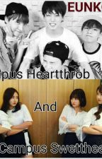 Campus Sweetheart And Campus Heartrob(Ongoing) by JungkookEunha97