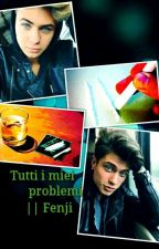 Tutti i miei problemi || Fenji by blackwolf238