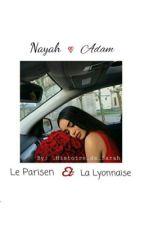 Le Parisien et La Lyonnaise 🥀 by _Histoire_de_Sarah_