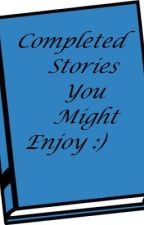 Completed Stories You Might Enjoy by JonasGirl