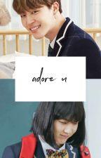 Adore U ; Pjm Myg ✔ by Hanijjang