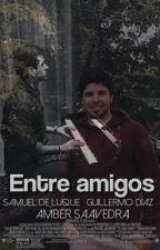 Entre amigos | wigetta by WigettaPxrn