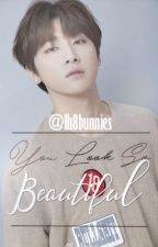 You Look So Beautiful [I.M/Changkyun] by Ih8bunnies