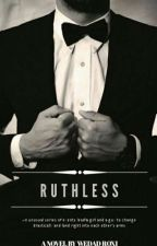 RUTHLESS by wedad_roxi