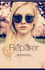 Réparer by _dellareads_