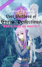 Glamour Academy:Lost Goddess of Evrya Perfectious(On-going) by Zeiah_Hurreah