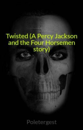 Four And Jackson Percy Poletergest Story Horsemen The Twisted a nqRStAXa