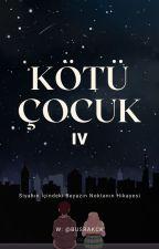 KÖTÜ ÇOCUK 4 by BusraKck