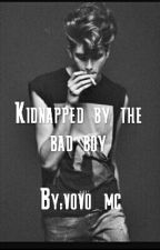 Kidnapped by the bad boy by vovo_mc