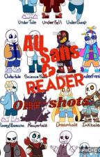 AU SANS x reader ONE-SHOTS by INKY_RoseStar