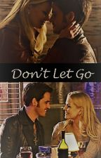 Don't Let Go || A CaptainSwan Story by PirateMascot