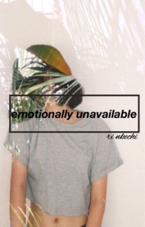 EMOTIONALLY UNAVAILABLE ➝ poetry by spilledcolours