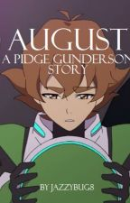 August -A Pidge Gunderson Story- by jazzybug8