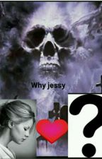 Why Jessy  by MariamNadi0