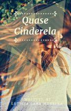 Quase Cinderela by LeticiaLaraMoreira