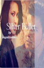 Silver Bullet (Twilight Saga Fanfiction) by hugskissesx2