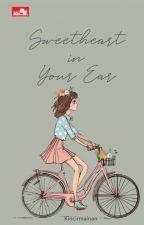 Sweetheart On Your Ear by kincirmainan