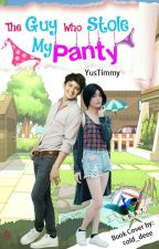 The Guy Who Stole My Panty (BxB) (Humor) (Wattys2017) by YusTimmy