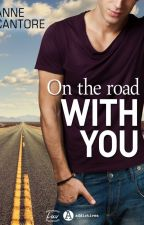 On the road with you (sous contrat Chez ÉDITIONS ADDICTIVES) by AnneCantore