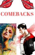 ☠COMEBACKS☠ by ella0998877