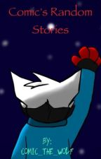 Comic's Random Stories by Comic_The_Wolf