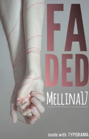 Faded by mellina17